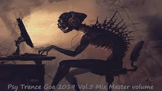 Psy Trance Goa 2019 Vol 5 Mix Master volume