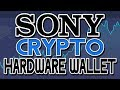 Tech Giant SONY enters the Cryptocurrency markets with a feature rich Hardware Wallet