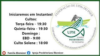 Família Ebenézer: Culto de Aniversário da Federação de UPH 16/10/2021
