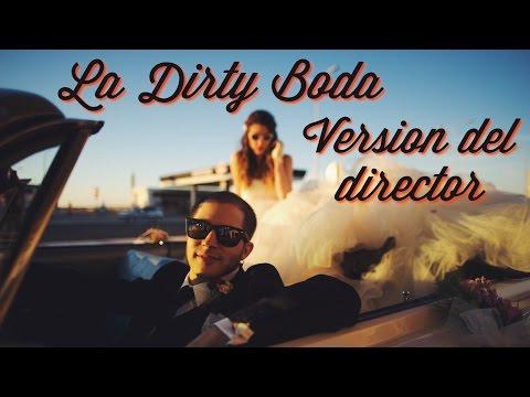 La Dirty Boda #VersiónDelDirector | Dirty Closet