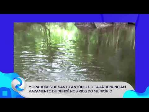 Moradores de Santo Antônio do Tauá denunciam vazamento de dendê nos rios do município