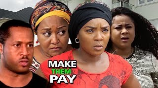 Make Them Pay  Season 1 -  Chioma Chukwuka 2018 Latest Nigerian Nollywood Movie  Full HD
