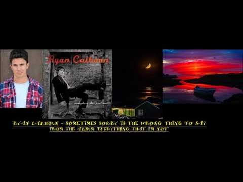 Клип Ryan Calhoun - Sometimes Sorry Is The Wrong Thi