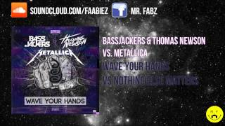 Bassjackers&Thomas Newson vs. Metallica - Wave Your Hands vs. Nothing Else Matters(D.V.&L.K. Mashup)