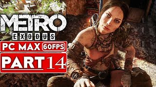 METRO EXODUS Gameplay Walkthrough Part 14 [1080p HD 60FPS PC MAX SETTINGS] - No Commentary