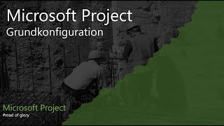 Grundkonfiguration MS Project 2013