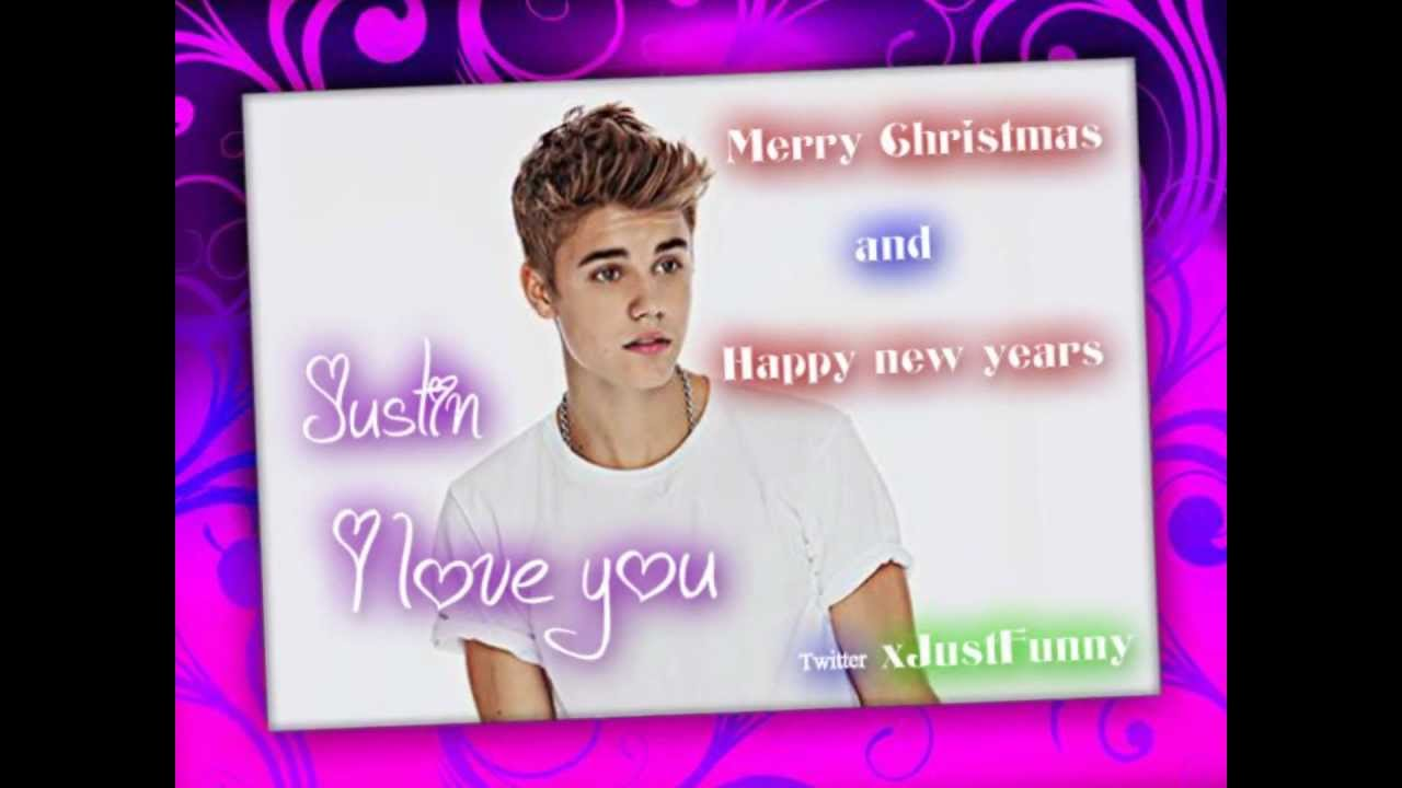 Merry Christmas And Happy New Year 2013 Justin Bieber - YouTube