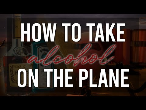 How To Take Alcohol On The Plane