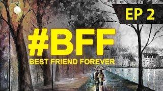 #BFF | marathi web series | EP 2