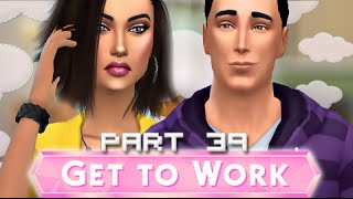 The Sims 4 | Get To Work | Part 39 - Ms. Grey?