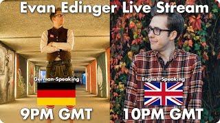 German Live Stream! @9 English Live Stream @10 | Evan Edinger