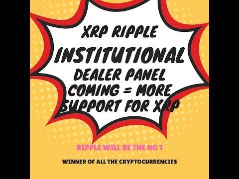 XRP & Ripple - Institutional dealer panel