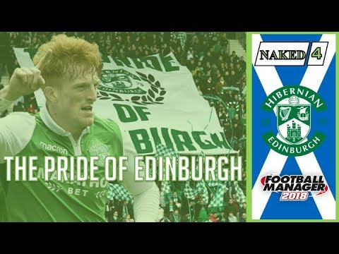 The Pride of Edinburgh: Episode 4 - Hibernian - Football Manager 2018