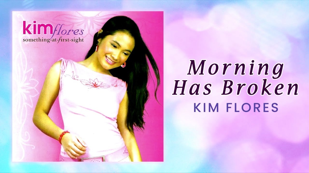 Kim Flores - Morning Has Broken (Official Audio)