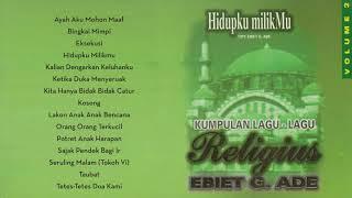 Ebiet G. Ade - Kumpulan Lagu-Lagu Religius (Hidupku MilikMu)