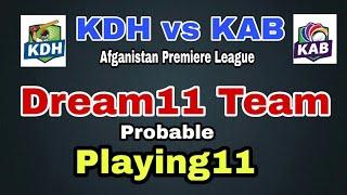 KDH vs KAB APL2018 (💯%winning) Dream11 Team Prediction | KDH vs KAB Dream11 & Probable Playing11 |