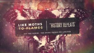 Like Moths To Flames - History Repeats