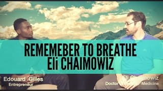 Eli Chaimowitz, Breathing is the Most Important Thing you Can Do | Unlimited Power S1E1