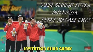 "Beregu Putra ""INDONESIA"" Pencak Silat Invitation Asian Games 18th Day 5"
