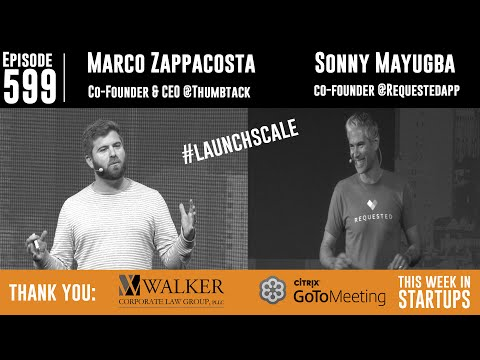 LAUNCH Scale! Thumbtack's Marco Zappacosta  & Requested's Sonny Mayugba share super-growth tactics