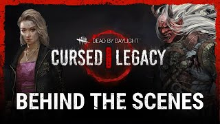 Dead by Daylight | Cursed Legacy | Behind the Scenes