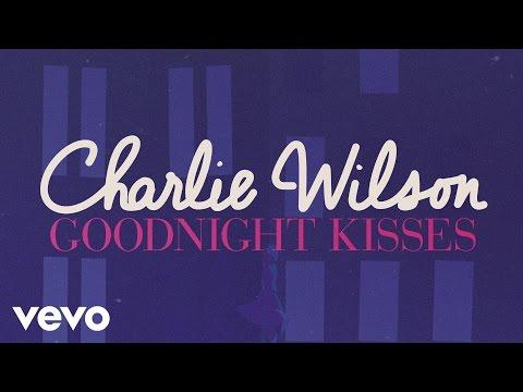 Charlie Wilson - Goodnight Kisses (Lyric)