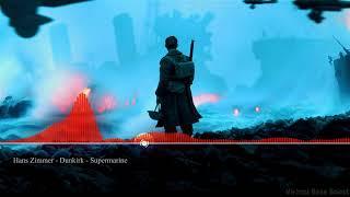 Dunkirk - Supermarine - Hans Zimmer [Bass Boosted]