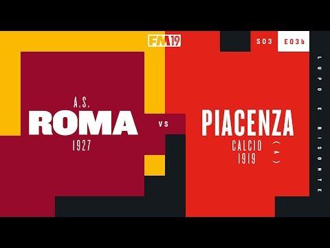 FM19   S03–E03 (b)   Piacenza Calcio 1919   Roma (A)   Kolar'd