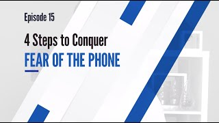 4 Ways to Conquer Your Fear of the Phone - Episode 15 | GHR Careers