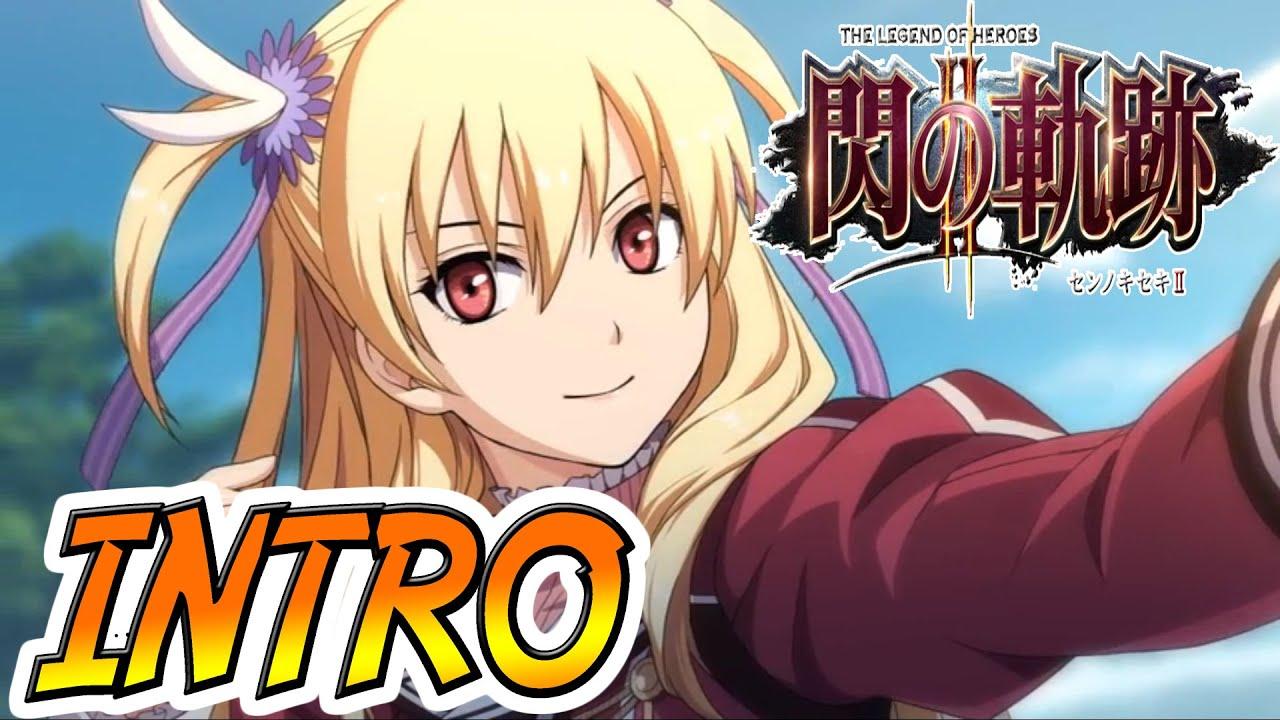 Intro The Legend Of Heroes Sen No Kiseki Ii Playstation 3