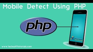 How to Detect Mobile Device Using PHP mobile detect library.