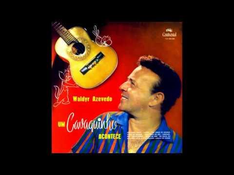 Waldir Azevedo   Um cavaquinho Acontece 1960 (LP COMPLETO)