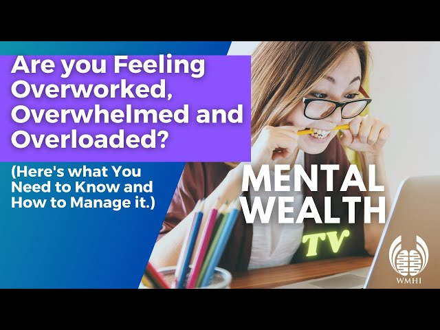 Overloaded, Overworked and Overwhelmed – 2020 Woes and How to Handle them (Facebook live recording)