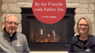 By the Fireside With Father Jim | 10.23.20