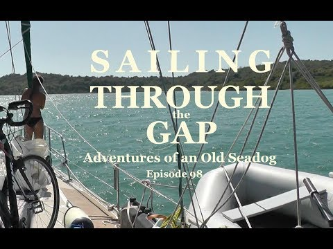 Sailing Through the Gap.  Adventures of an old Seadog, ep98