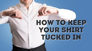 #1 Secret To Keep Your Shirt Tucked In All Day - What No One Is Telling You