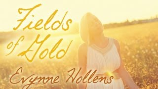 Fields of Gold - Evynne Hollens