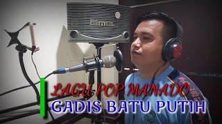 GADIS BATU PUTIH   LAGU POP MANADO   COVER : FERDY L