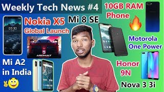 Weekly technews #4 Mi 8 SE,Nokia X5 Global Launch,Mi A2 India,Honor 9N,Motorola One Power,Nova 3 3i