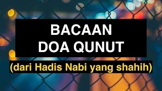 Doa Qunut: Bacaan Doa Qunut (Qunut untuk Sholat Witir) dari Hadis Shahih Mp3