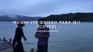 Nuqui (Te quiero para mí) (Cover) Chocquibtown - Luisa Romero y Javier Arrieta
