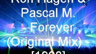 Ron Hagen & Pascal M. - Forever (Original Mix)