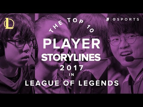 The Top 10 League of Legends Player Storylines of 2017