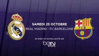 FC Barcelone Vs Real Madrid 25 Octobre Bein Sport HD Promo