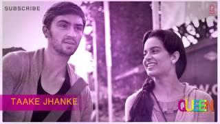 Taake Jhanke Arijit Singh Full Song (audio) Queen | Amit Trivedi | Kangana Ranaut