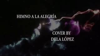 Himno de la Alegría- Miguel Ríos ( cover by DELA LÓPEZ)