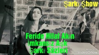 Feride Hilal Akın & Onur Baytan & Halil İbrahim Kurum - İmkansız Aşk (şarkı sözleri) (yeni gelin)