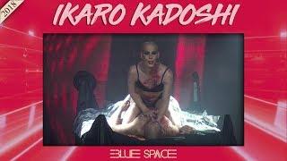 Blue Space Oficial - Ikaro Kadoshi e Ballet - 30.09.18