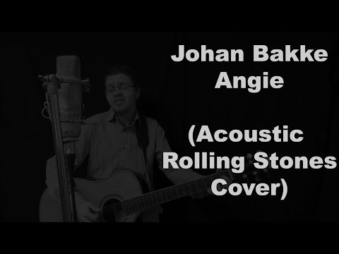Angie (Johan Bakke - Acoustic Rolling Stones Cover)