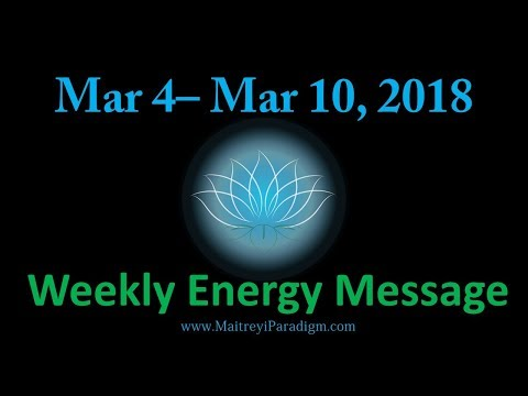 Conscious Living Weekly Energy Message for the week of March 4, 2018 thru March 10, 2018